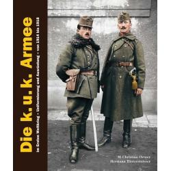 Ortner / Hinterstoisser: k.u.k. Armee 1914-1918