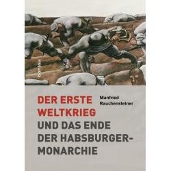 Rauchensteiner: Erster Weltkrieg und Habsburg