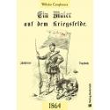 Camphausen: 1864 Maler auf dem Kriegsfeld