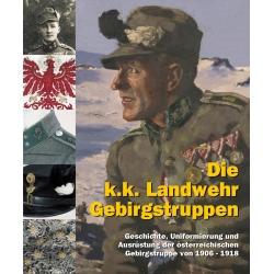 Ortner / Hinterstoisser / Schmidl: Landwehr-Gebirgstruppen