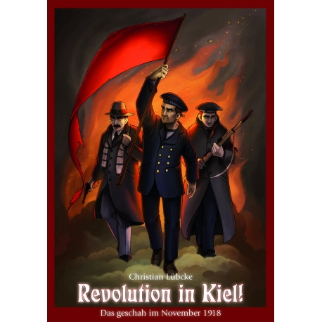 Lübcke: Revolution in Kiel 1918